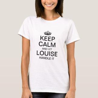 Camiseta Mantenha calmo e deixe LOUISE segurá-lo