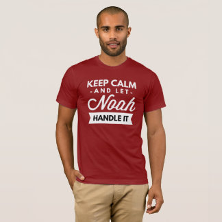 Camiseta Mantenha calmo e deixe Noah segurá-lo