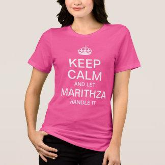 Camiseta Mantenha calmo e deixe o punho de Marithza ele