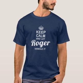 Camiseta Mantenha calmo e deixe Roger segurá-lo