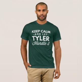 Camiseta Mantenha calmo e deixe Tyler segurá-lo