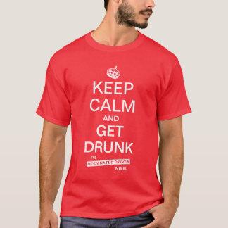 Camiseta Mantenha calmo e obtenha o motorista designado do