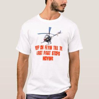 Camiseta Mantenha o flyin até que a última parte parar de