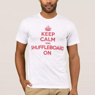 Camiseta Mantenha o Shuffleboard calmo