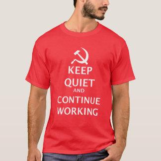 Camiseta Mantenha o silêncio e continue a trabalhar