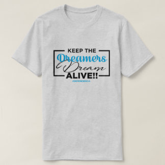 Camiseta Mantenha o sonho DACA vivo dos sonhadores