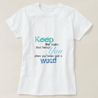 Camiseta Mantenha o um t-shirt das citações
