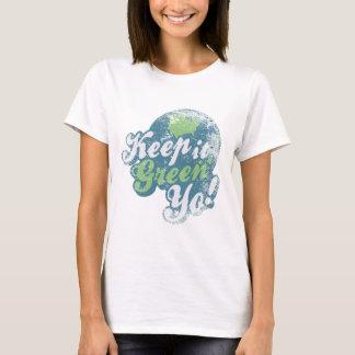 Camiseta Mantenha-o yo verde!