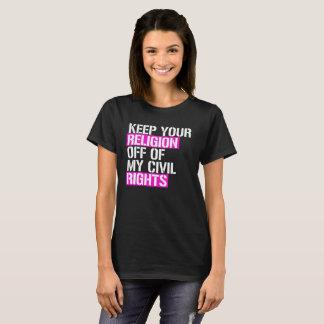 Camiseta Mantenha sua religião fora de meus direitos civis