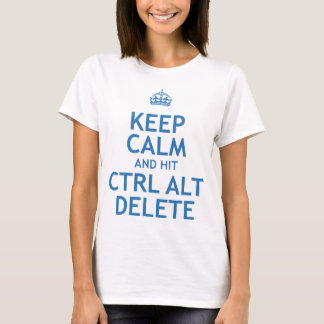 Camiseta Mantenha supressão calma e da batida CTRL Alt