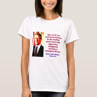 Camiseta Mas certamente uma tal lição - Jimmy Carter