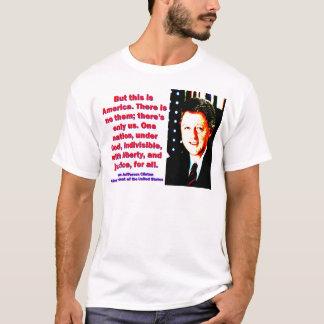 Camiseta Mas este é América - Bill Clinton