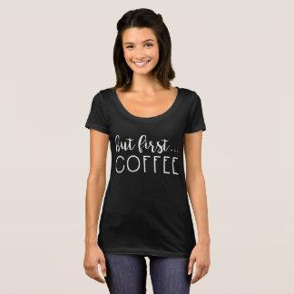 Camiseta Mas primeiramente… Café