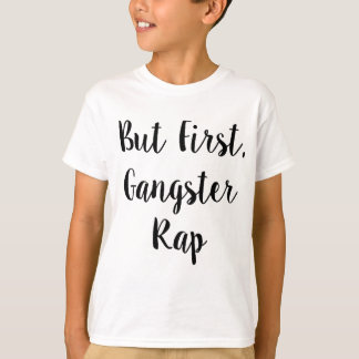 Camiseta Mas primeiramente, rap do gângster