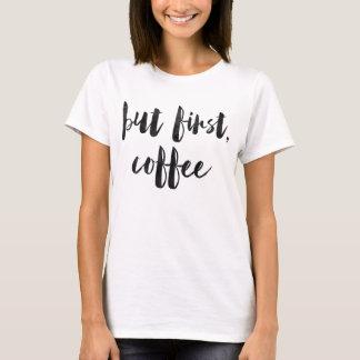 Camiseta Mas primeiro café