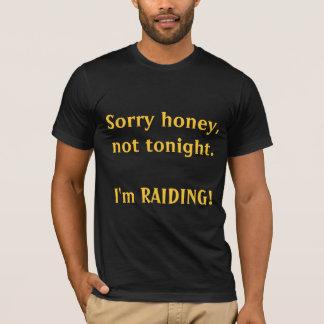 Camiseta Mel pesaroso, não hoje à noite. Eu ESTOU
