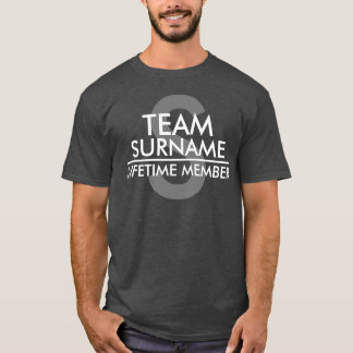 Camiseta Membro da vida da EQUIPE (sobrenome)
