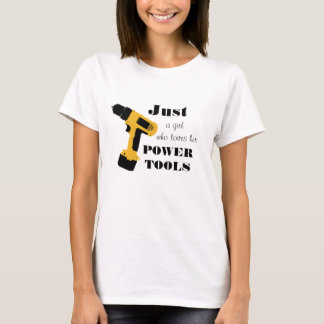 Camiseta Meninas que amam ferramentas eléctricas