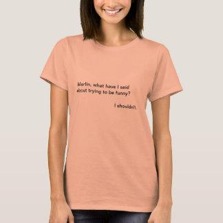 Camiseta Merlin não deve ser engraçado