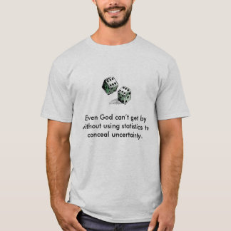 Camiseta Mesmo o deus não pode obter perto sem usar o