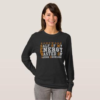 Camiseta Metade dos trabalhos de casa de minha energia