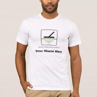 Camiseta Metal que detecta o viciado, seu nome aqui