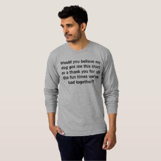 Camiseta Meu cão obteve-me este como um obrigado você