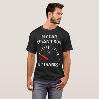 Camiseta Meu carro não funciona no tanque de gás vazio dos