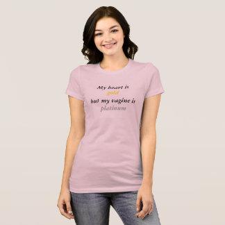 Camiseta Meu coração é ouro, mas meu Vagine é platina