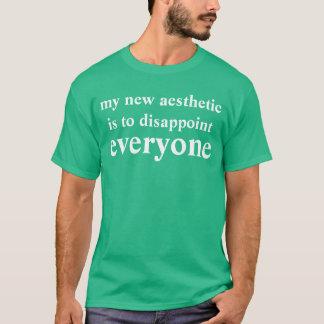 Camiseta meu estético novo é decepcionar todos