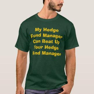 Camiseta Meu gerente de fundo de cobertura pode bater acima