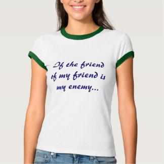 Camiseta meu inimigo é um amigo