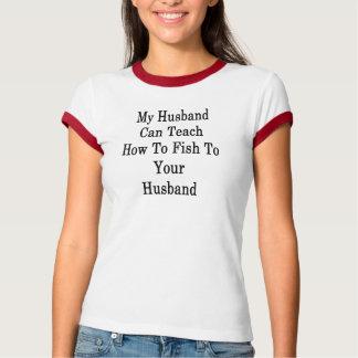 Camiseta Meu marido pode ensinar como pescar a seu marido.