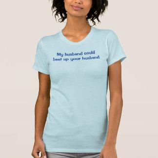 Camiseta Meu marido poderia bater acima seu marido
