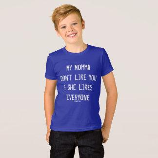 Camiseta Meu Momma não gosta de você T