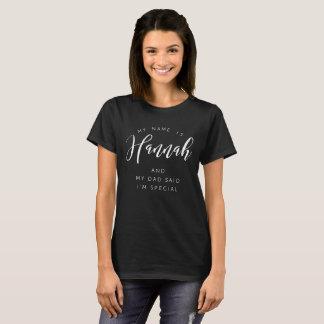 Camiseta Meu nome é Hannah e meu pai disse que eu sou