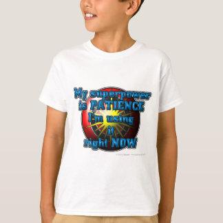 Camiseta Meu poder do super-herói é PACIÊNCIA que eu a