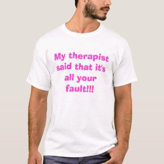 Camiseta Meu terapeuta disse