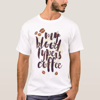 Camiseta Meu tipo de sangue é café (para amantes do café)