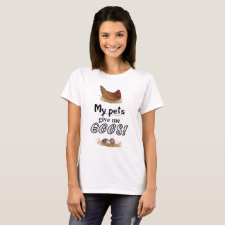 Camiseta Meus animais de estimação dão-me ovos