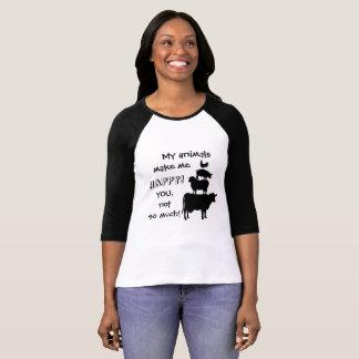 Camiseta Meus animais fazem-me FELIZ!  Você, não tanto!  T