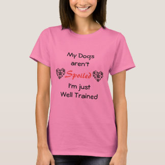 Camiseta Meus cães não são estragados