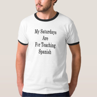 Camiseta Meus sábados são para o espanhol de ensino