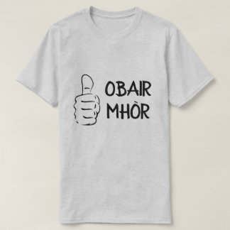 Camiseta mhòr do obair, grande trabalho no gaélico escocês