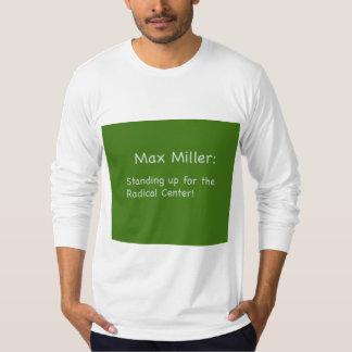 Camiseta Miller máximo: Estar para o centro radical T Shir