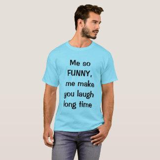 Camiseta Mim tão engraçado