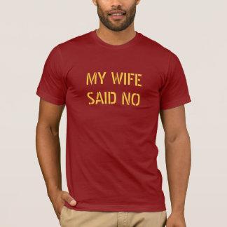 Camiseta Minha esposa não disse nenhum t-shirt