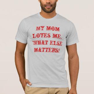 Camiseta Minha mamã ama-me. Que matérias outras?