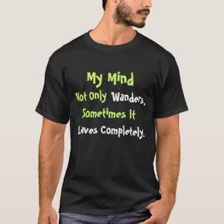 Camiseta Minha mente, não somente, vagueia, às vezes ele,