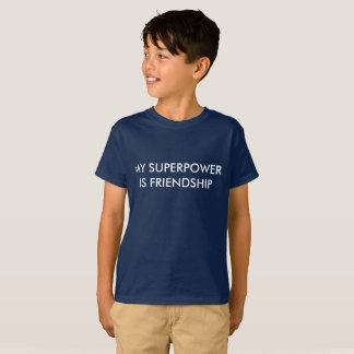 Camiseta Minha superpotência é amizade